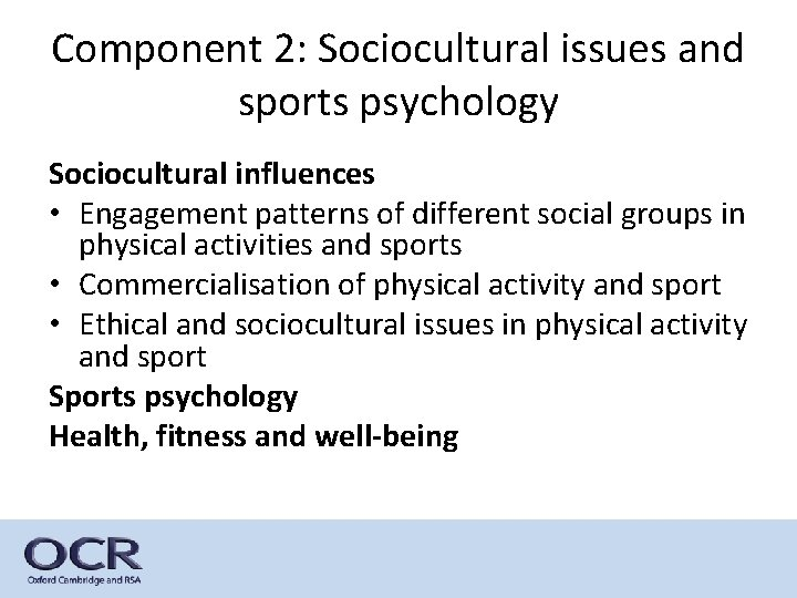 Component 2: Sociocultural issues and sports psychology Sociocultural influences • Engagement patterns of different