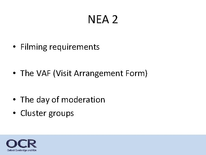 NEA 2 • Filming requirements • The VAF (Visit Arrangement Form) • The day