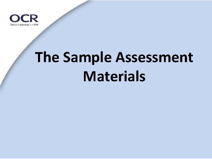 The Sample Assessment Materials