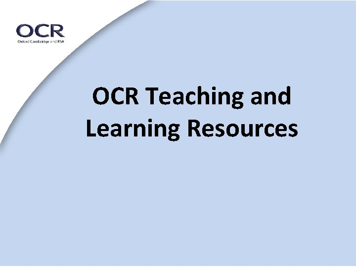 OCR Teaching and Learning Resources