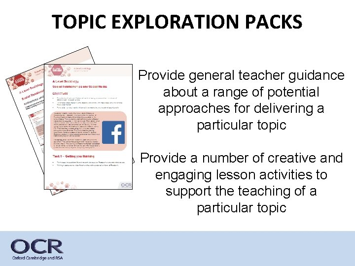 TOPIC EXPLORATION PACKS Provide general teacher guidance about a range of potential approaches for