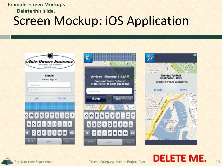 Example Screen Mockups Delete this slide. Screen Mockup: i. OS Application The Capstone Experience