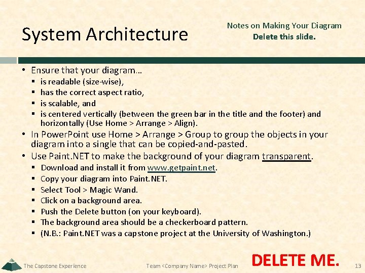 System Architecture Notes on Making Your Diagram Delete this slide. • Ensure that your