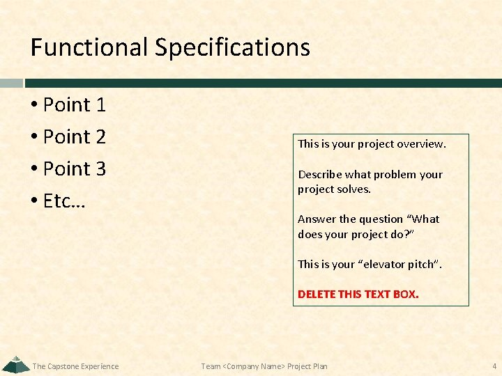 Functional Specifications • Point 1 • Point 2 • Point 3 • Etc… This