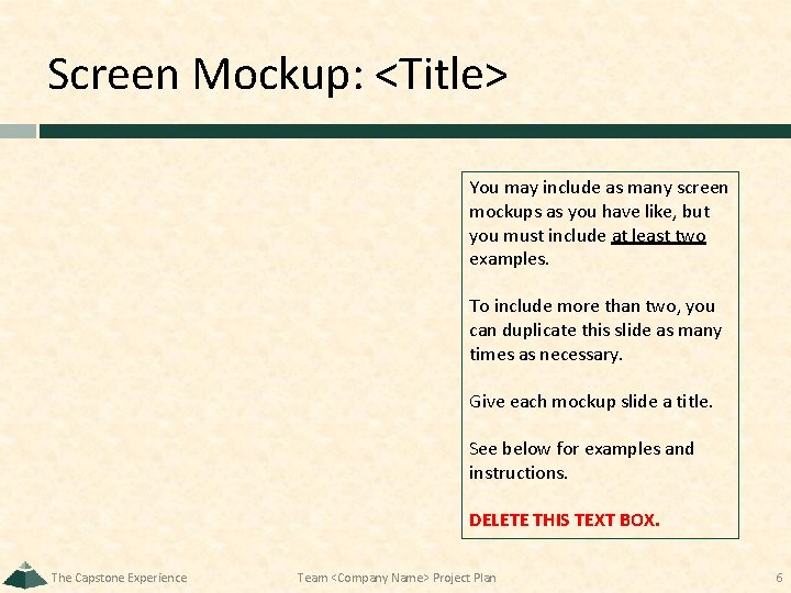 Screen Mockup: <Title> You may include as many screen mockups as you have like,