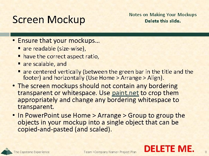 Screen Mockup Notes on Making Your Mockups Delete this slide. • Ensure that your