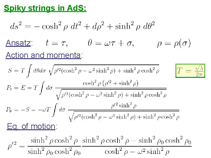 Spiky strings in Ad. S: Ansatz: Action and momenta: Eq. of motion: