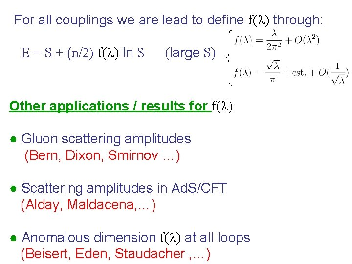 For all couplings we are lead to define f(l) through: E = S +