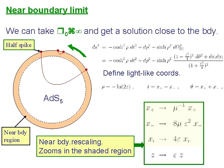 Near boundary limit We can take 0 ∞ and get a solution close to