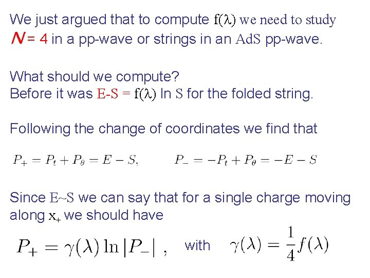 We just argued that to compute f(l) we need to study N = 4
