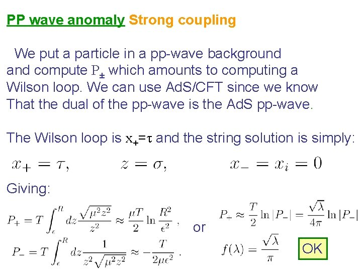 PP wave anomaly Strong coupling We put a particle in a pp-wave background and