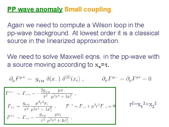 PP wave anomaly Small coupling Again we need to compute a Wilson loop in