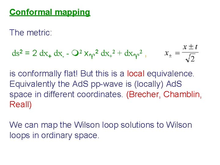 Conformal mapping The metric: ds 2 = 2 dx+ dx- - 2 x 2