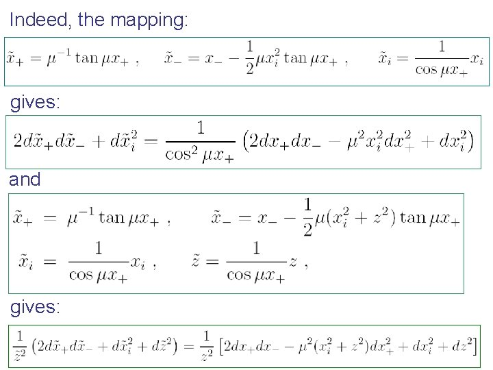 Indeed, the mapping: gives: and gives: