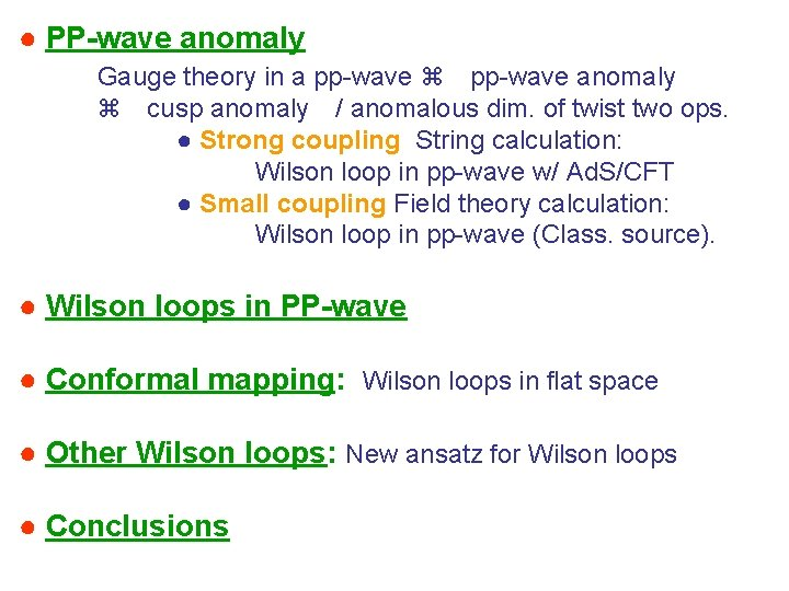 ● PP-wave anomaly Gauge theory in a pp-wave anomaly cusp anomaly / anomalous dim.