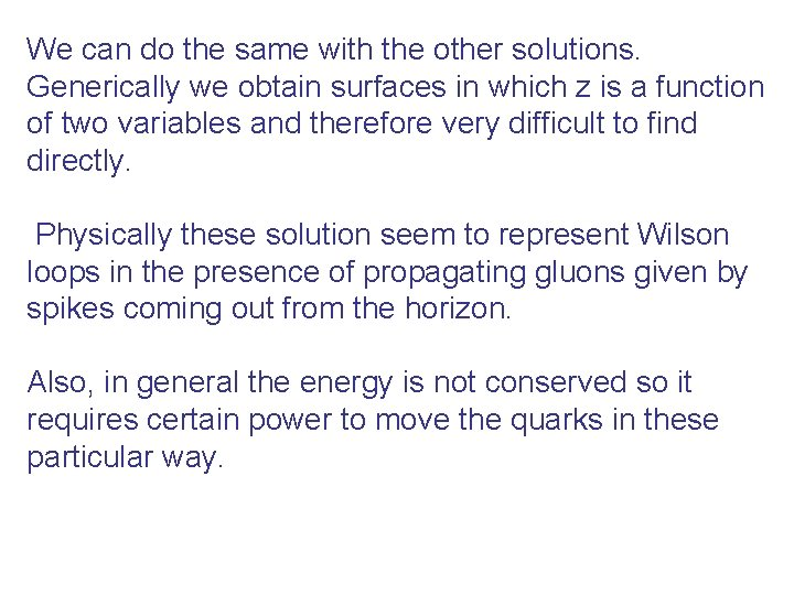 We can do the same with the other solutions. Generically we obtain surfaces in