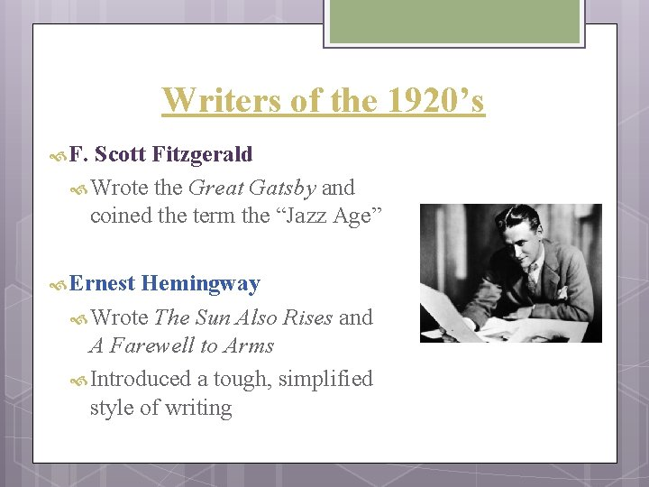 Writers of the 1920's F. Scott Fitzgerald Wrote the Great Gatsby and coined the