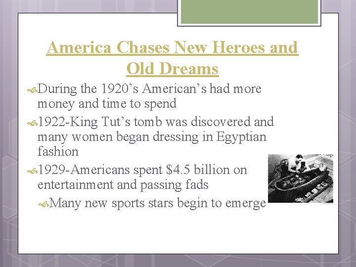 America Chases New Heroes and Old Dreams During the 1920's American's had more money