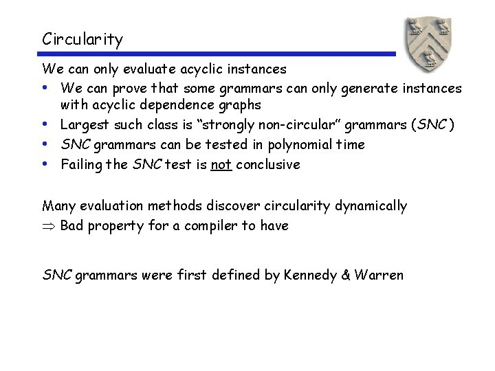 Circularity We can only evaluate acyclic instances • We can prove that some grammars