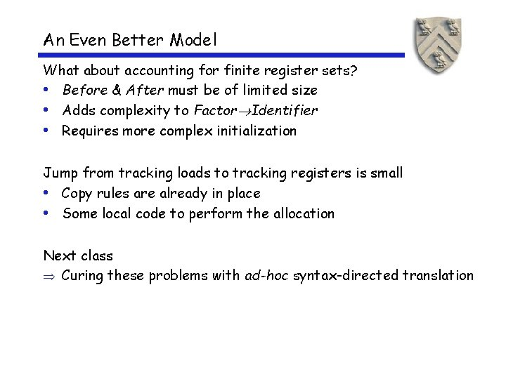 An Even Better Model What about accounting for finite register sets? • Before &