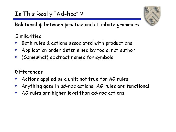 """Is This Really """"Ad-hoc"""" ? Relationship between practice and attribute grammars Similarities • Both"""