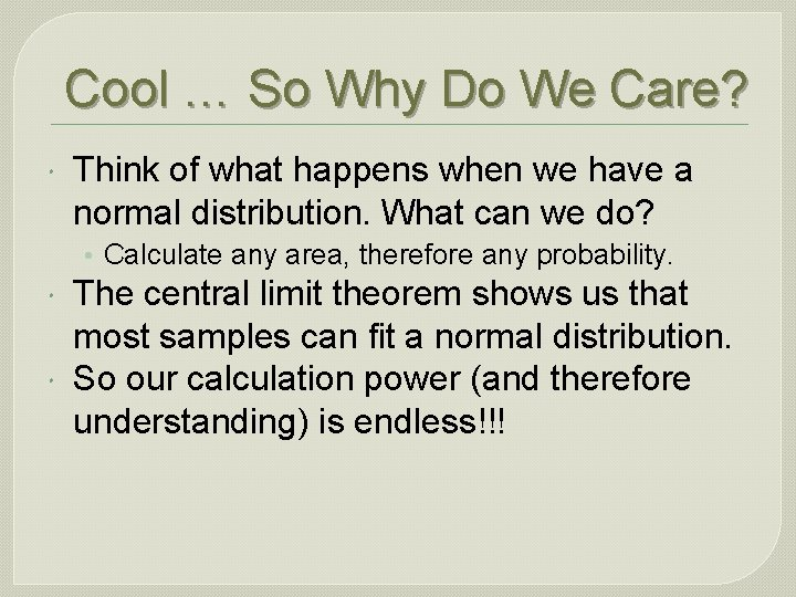Cool … So Why Do We Care? Think of what happens when we have