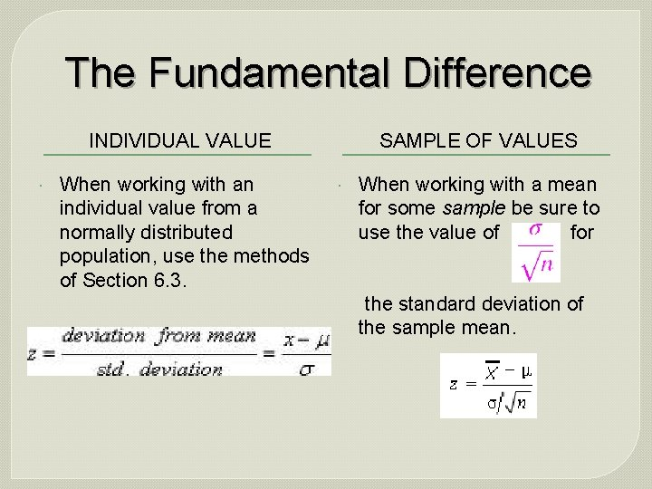 The Fundamental Difference INDIVIDUAL VALUE When working with an individual value from a normally