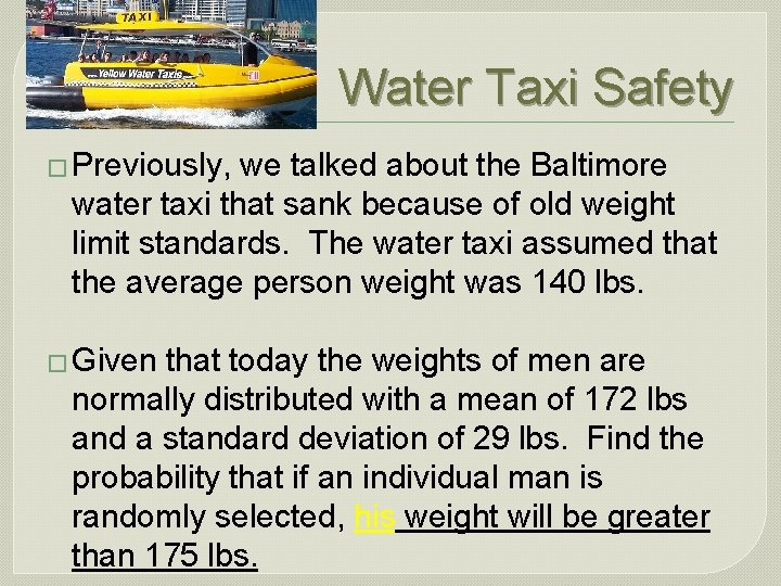 Water Taxi Safety � Previously, we talked about the Baltimore water taxi that sank