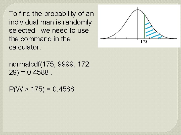 To find the probability of an individual man is randomly selected, we need to