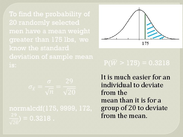 µ = 172, 175 s = 29 It is much easier for an