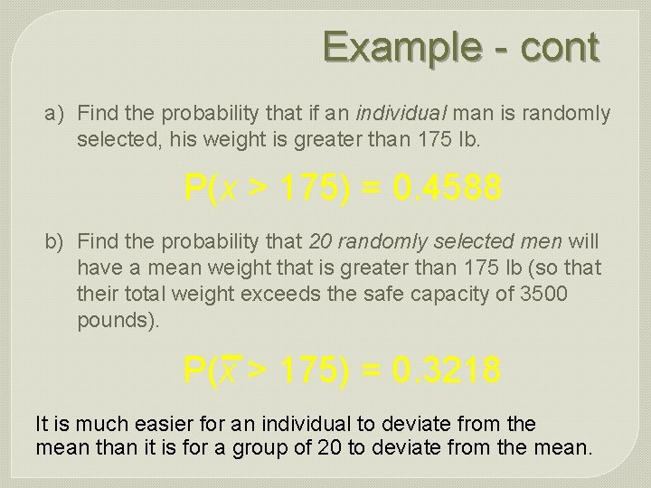 Example - cont a) Find the probability that if an individual man is randomly