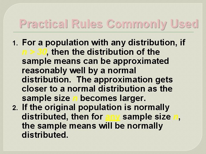Practical Rules Commonly Used 1. 2. For a population with any distribution, if n