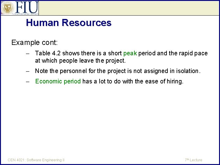 Human Resources Example cont: – Table 4. 2 shows there is a short peak