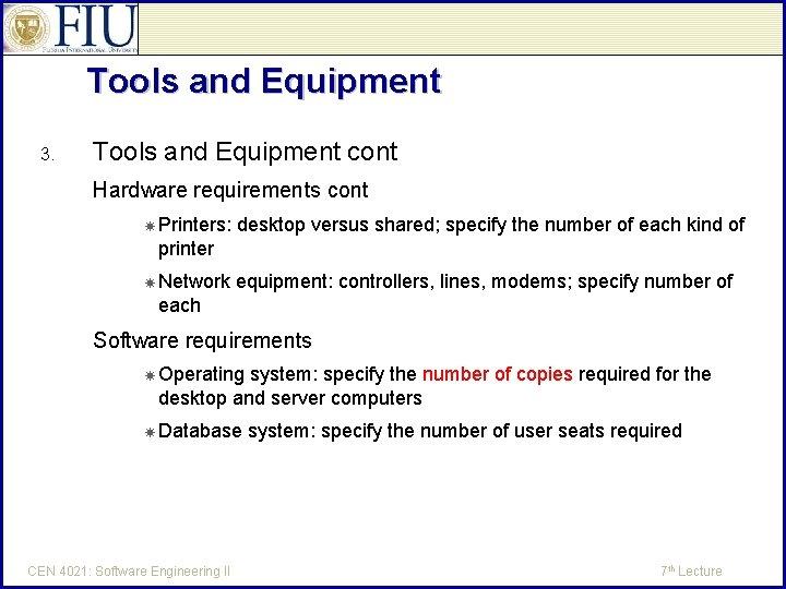 Tools and Equipment 3. Tools and Equipment cont Hardware requirements cont Printers: desktop versus