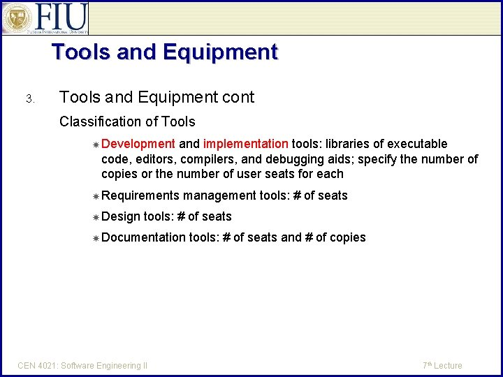 Tools and Equipment 3. Tools and Equipment cont Classification of Tools Development and implementation