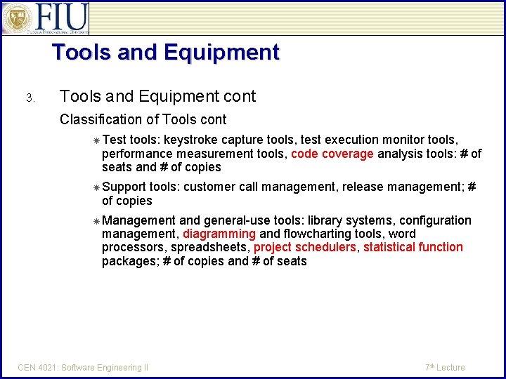 Tools and Equipment 3. Tools and Equipment cont Classification of Tools cont Test tools: