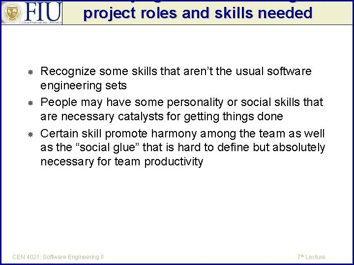 Identifying and documenting the project roles and skills needed Recognize some skills that aren't