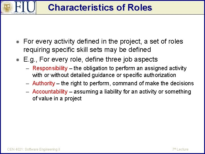 Characteristics of Roles For every activity defined in the project, a set of roles