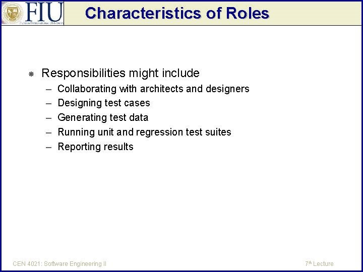 Characteristics of Roles Responsibilities might include – – – Collaborating with architects and designers