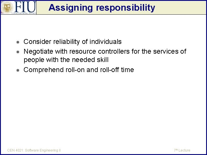 Assigning responsibility Consider reliability of individuals Negotiate with resource controllers for the services of