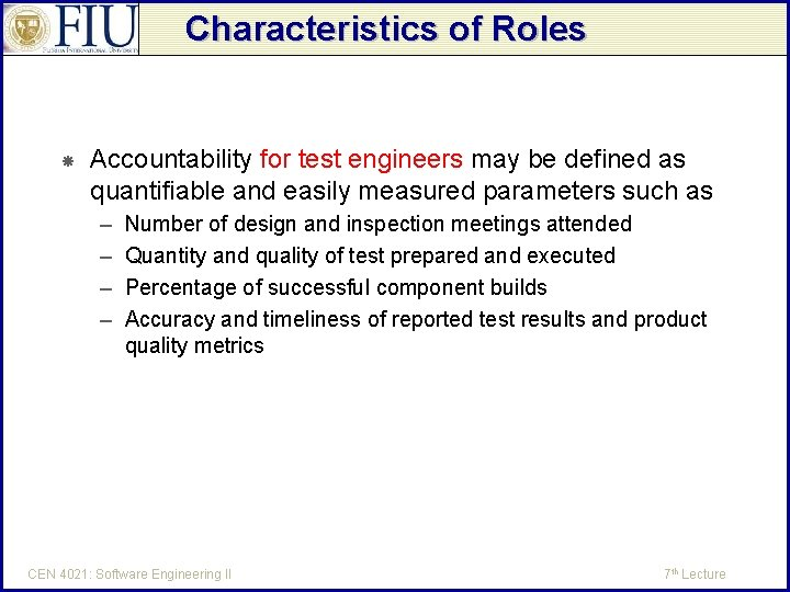 Characteristics of Roles Accountability for test engineers may be defined as quantifiable and easily