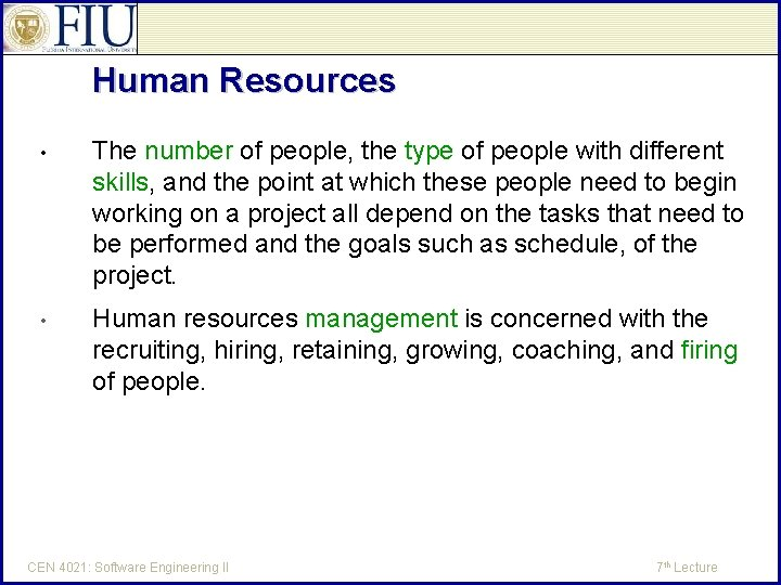 Human Resources • The number of people, the type of people with different skills,