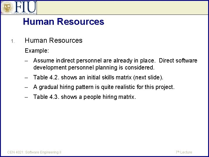 Human Resources 1. Human Resources Example: – Assume indirect personnel are already in place.