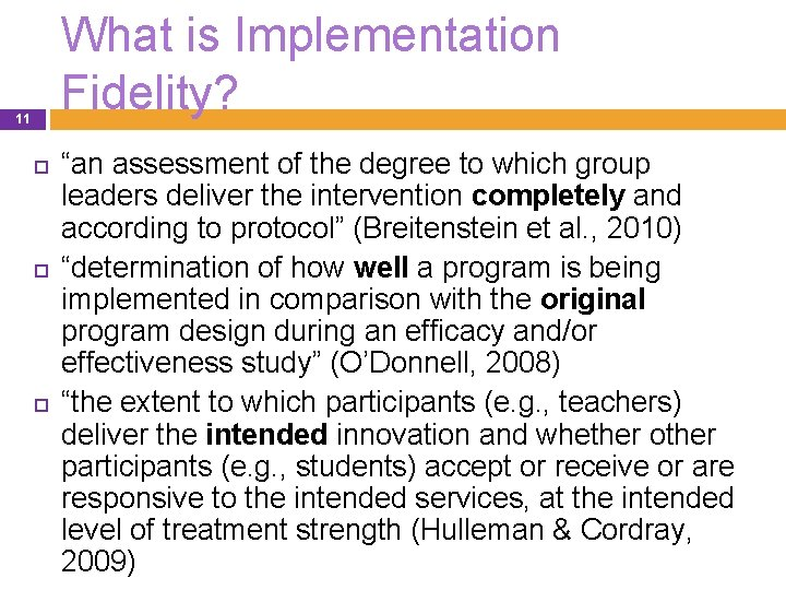 """What is Implementation Fidelity? 11 """"an assessment of the degree to which group leaders"""