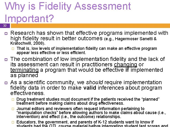 Why is Fidelity Assessment Important? 32 Research has shown that effective programs implemented with