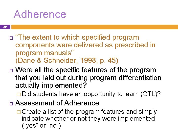 """Adherence 39 """"The extent to which specified program components were delivered as prescribed in"""