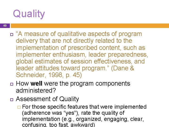 """Quality 40 """"A measure of qualitative aspects of program delivery that are not directly"""