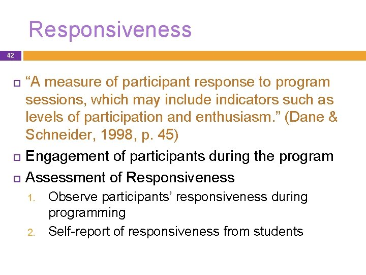 """Responsiveness 42 """"A measure of participant response to program sessions, which may include indicators"""