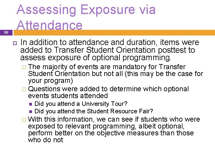 50 Assessing Exposure via Attendance In addition to attendance and duration, items were added