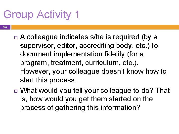 Group Activity 1 54 A colleague indicates s/he is required (by a supervisor, editor,